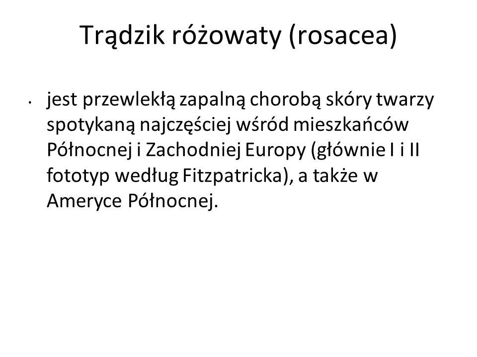 Trądzik różowaty (rosacea) jest przewlekłą zapalną chorobą skóry twarzy spotykaną najczęściej wśród mieszkańców Północnej i Zachodniej Europy (głównie I i II fototyp według Fitzpatricka), a także w Ameryce Północnej.