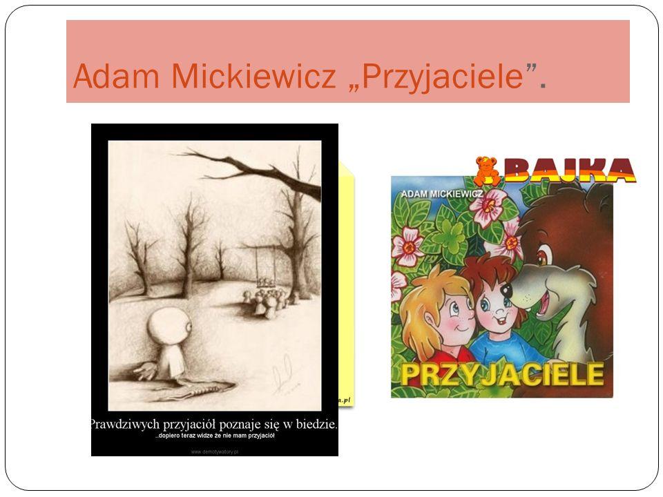 """Adam Mickiewicz """"Przyjaciele ."""