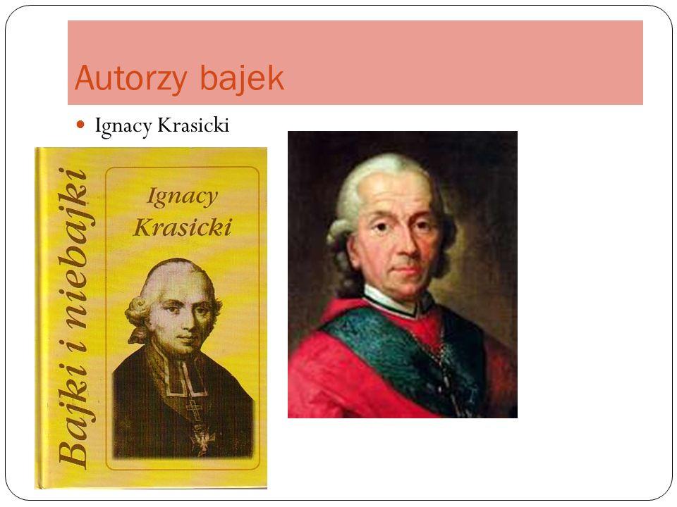Autorzy bajek Ignacy Krasicki