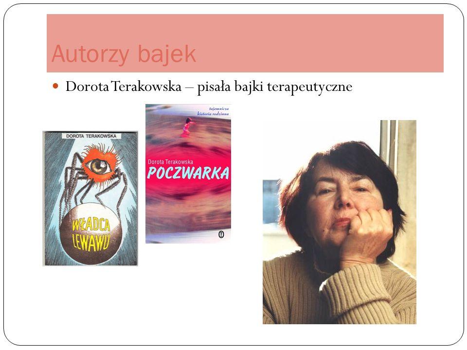 Autorzy bajek Dorota Terakowska – pisała bajki terapeutyczne