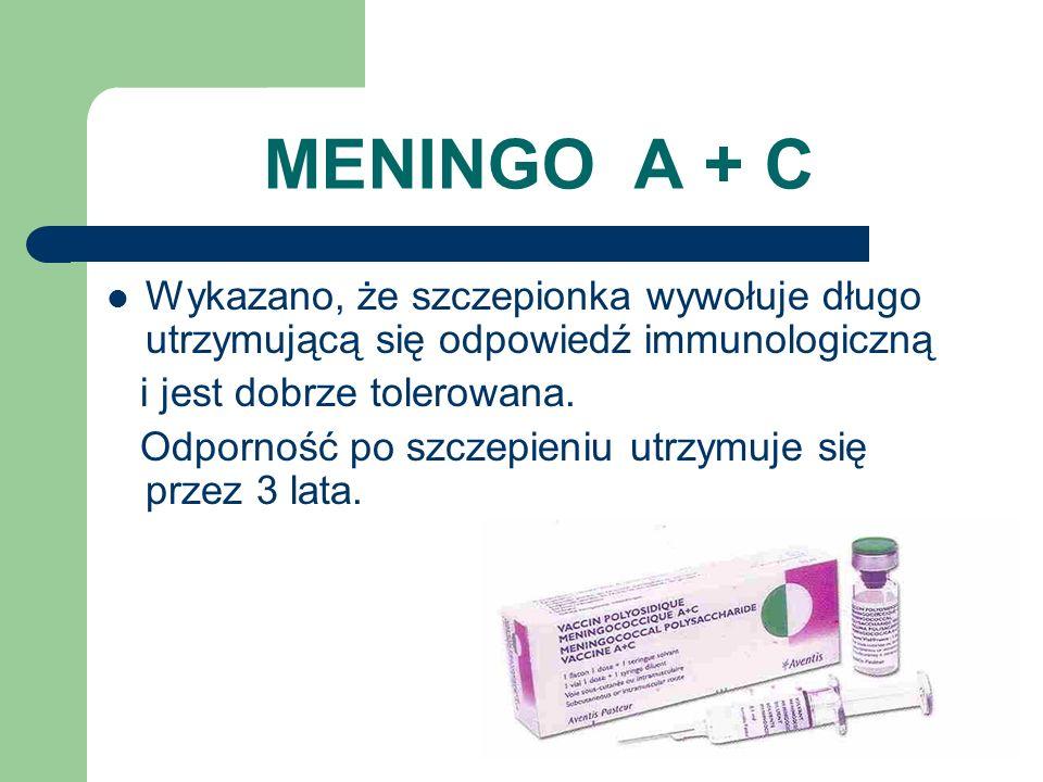 MENINGO A + C Wykazano, że szczepionka wywołuje długo utrzymującą się odpowiedź immunologiczną i jest dobrze tolerowana.