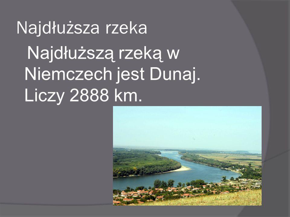Najdłuższa rzeka Najdłuższą rzeką w Niemczech jest Dunaj. Liczy 2888 km.