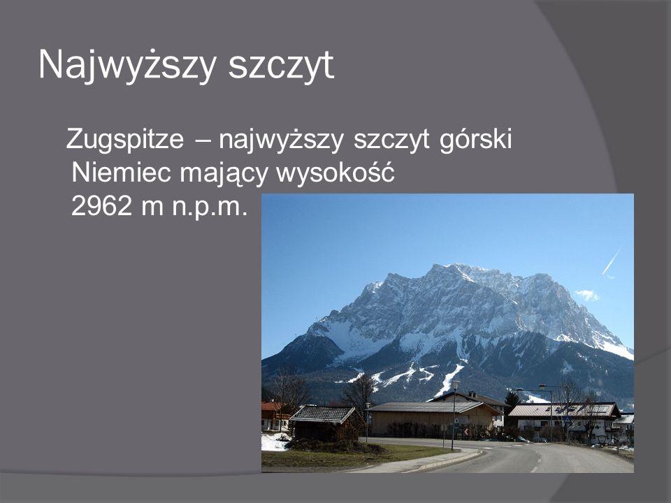 Najwyższy szczyt Zugspitze – najwyższy szczyt górski Niemiec mający wysokość 2962 m n.p.m.
