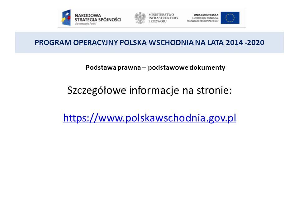 PROGRAM OPERACYJNY POLSKA WSCHODNIA NA LATA 2014 -2020 Głównym celem POPW jest wzrost konkurencyjności i innowacyjności makroregionu Polski Wschodniej.