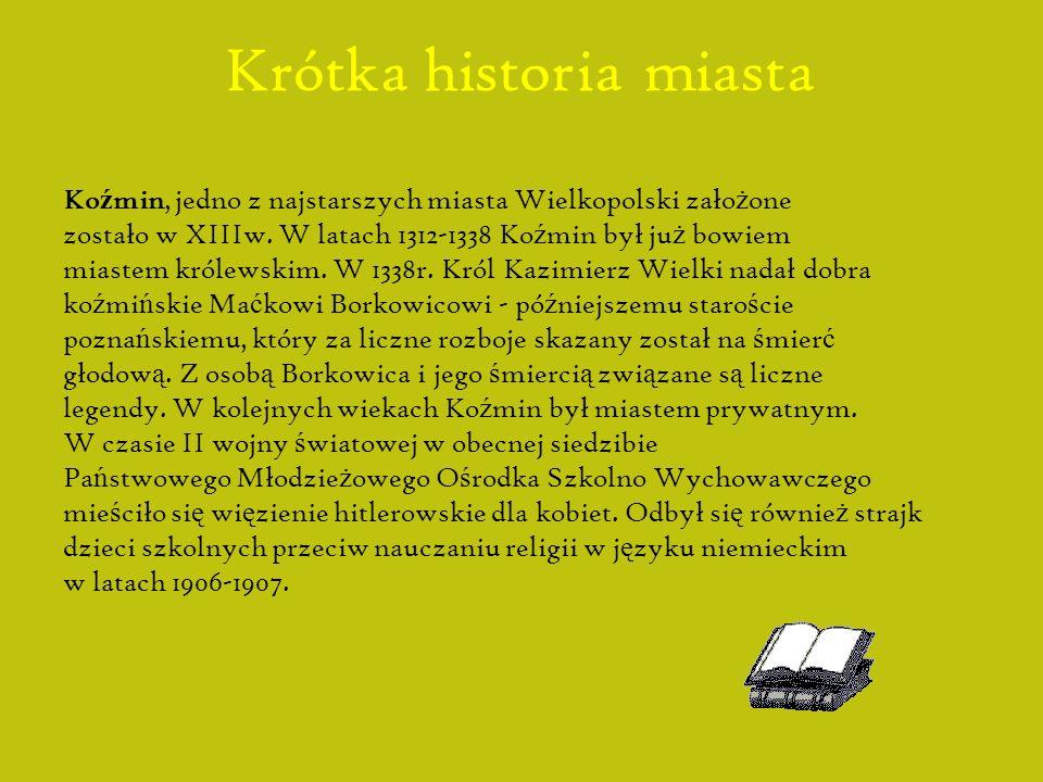 Położenie Koźmin to miasto w woj. Wielkopolskim, w powiecie krotoszyńskim.