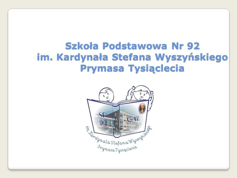 Szkoła Podstawowa Nr 92 im. Kardynała Stefana Wyszyńskiego Prymasa Tysiąclecia
