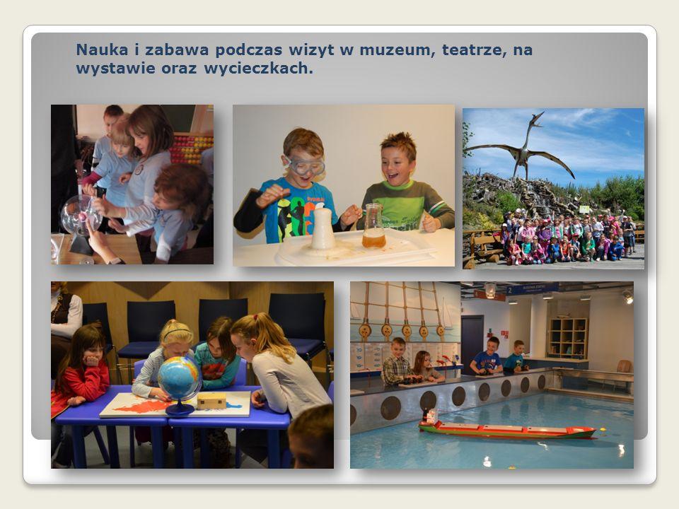 Nauka i zabawa podczas wizyt w muzeum, teatrze, na wystawie oraz wycieczkach.