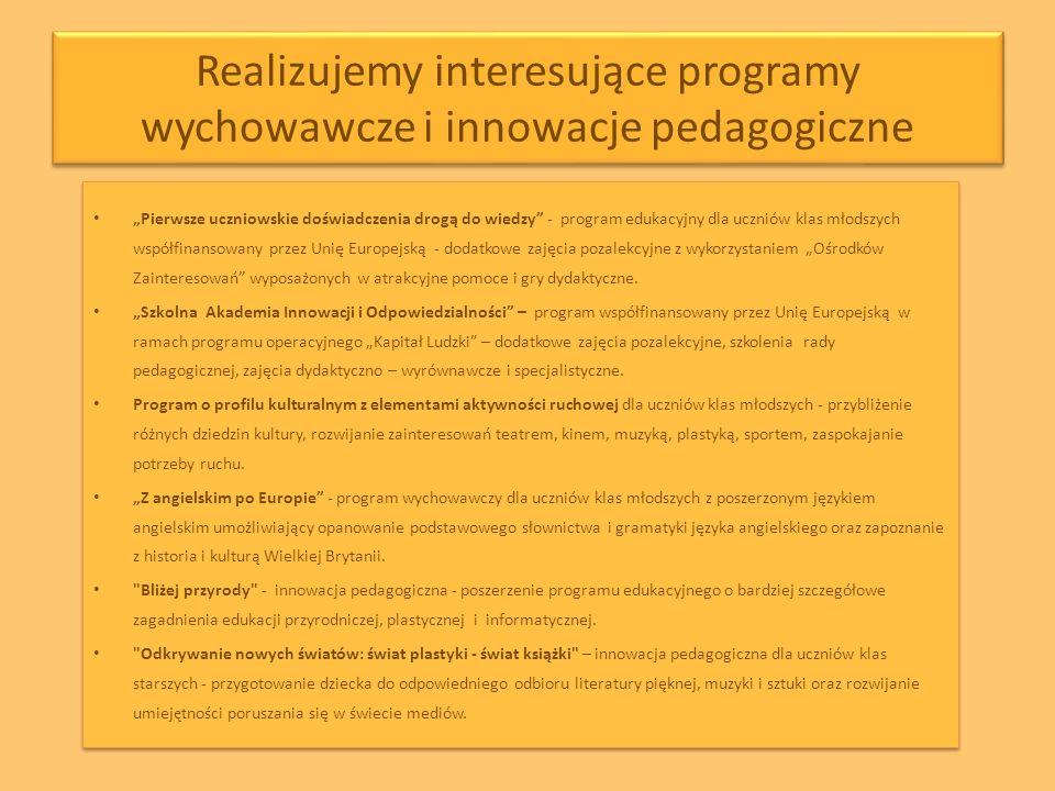 """Realizujemy interesujące programy wychowawcze i innowacje pedagogiczne """"Pierwsze uczniowskie doświadczenia drogą do wiedzy"""" - program edukacyjny dla u"""