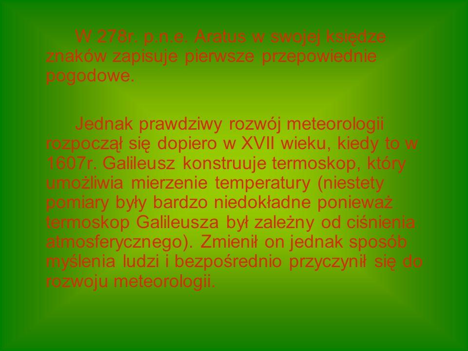 W 278r.p.n.e. Aratus w swojej księdze znaków zapisuje pierwsze przepowiednie pogodowe.
