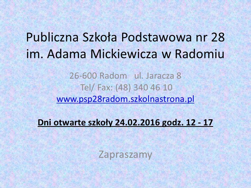 Publiczna Szkoła Podstawowa nr 28 im. Adama Mickiewicza w Radomiu 26-600 Radom ul.