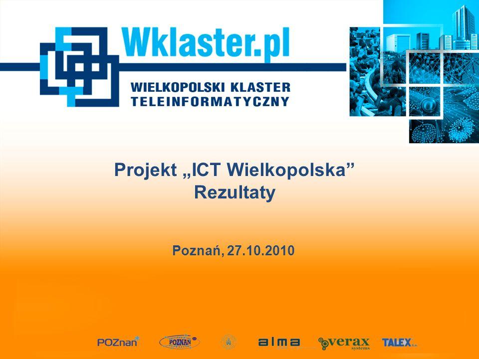 """Projekt """"ICT Wielkopolska"""" Rezultaty Poznań, 27.10.2010"""