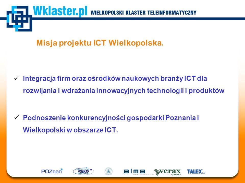 Misja projektu ICT Wielkopolska. Integracja firm oraz ośrodków naukowych branży ICT dla rozwijania i wdrażania innowacyjnych technologii i produktów P