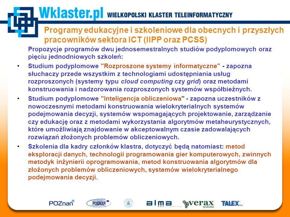 Programy edukacyjne i szkoleniowe dla obecnych i przyszłych pracowników sektora ICT (IIPP oraz PCSS) Propozycje programów dwu jednosemestralnych studi