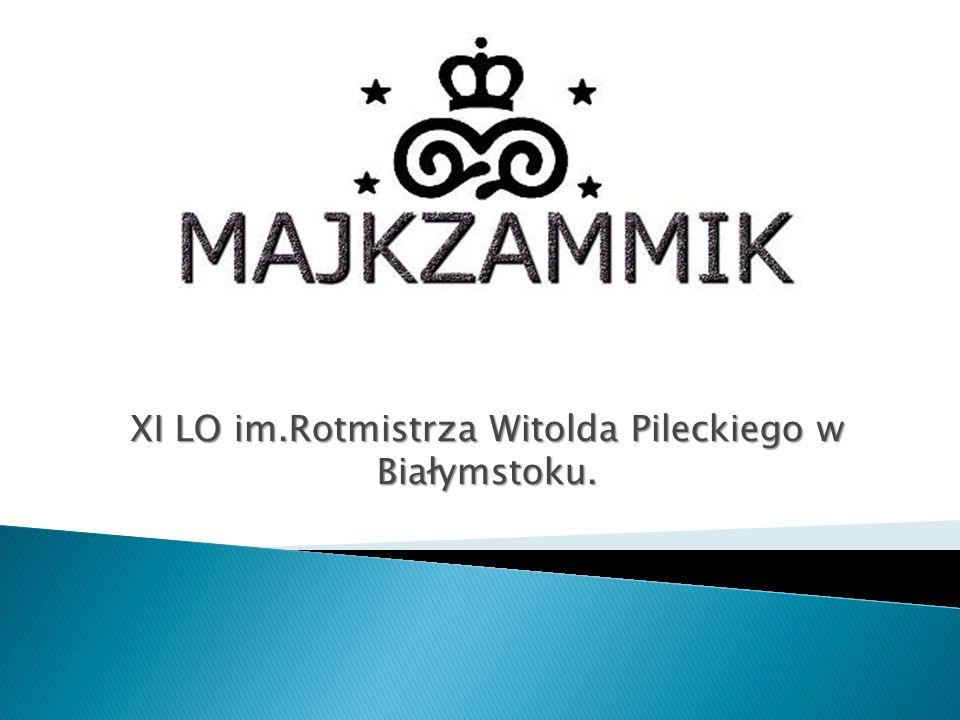 XI LO im.Rotmistrza Witolda Pileckiego w Białymstoku.