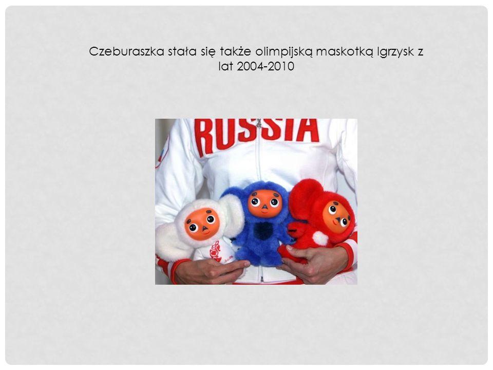 Czeburaszka stała się także olimpijską maskotką Igrzysk z lat 2004-2010