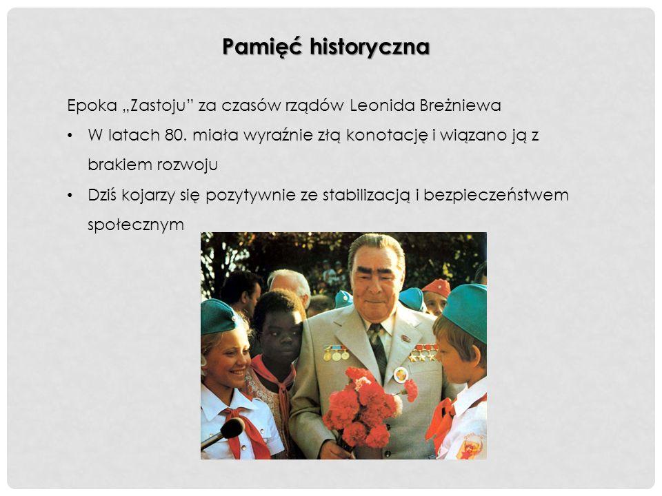 """Pamięć historyczna Epoka """"Zastoju za czasów rządów Leonida Breżniewa W latach 80."""