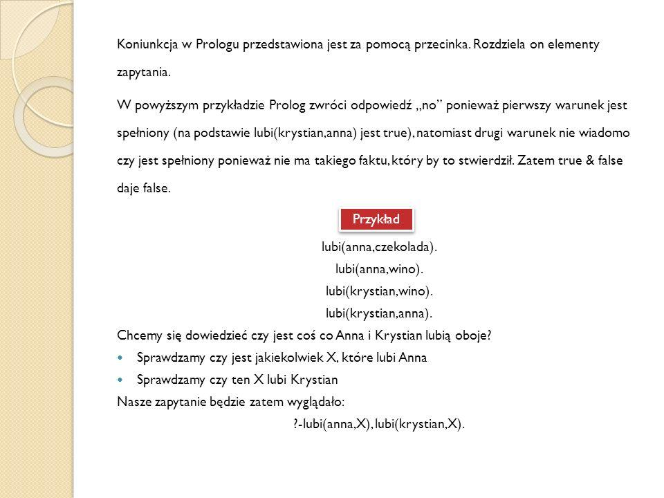 Koniunkcja w Prologu przedstawiona jest za pomocą przecinka.