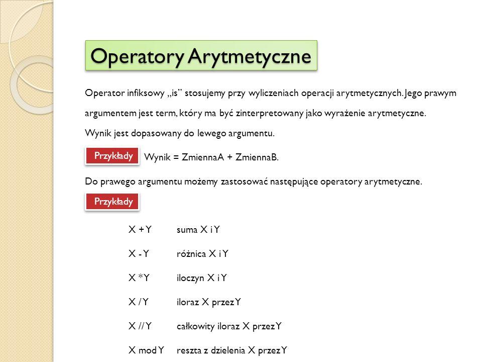 """Operator infiksowy """"is stosujemy przy wyliczeniach operacji arytmetycznych."""