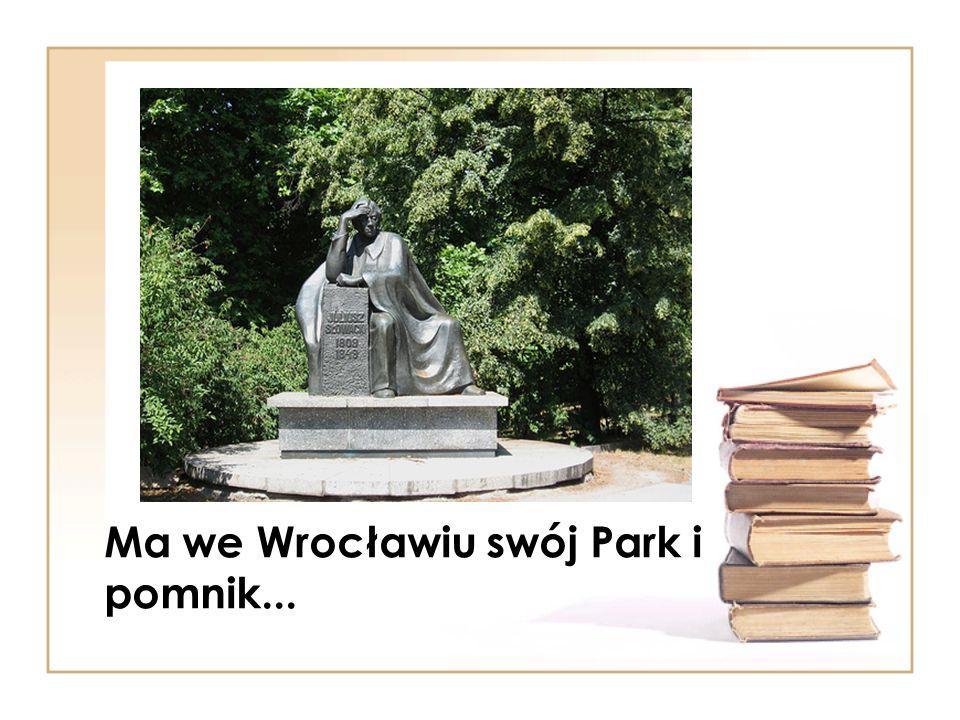 Ma we Wrocławiu swój Park i pomnik...