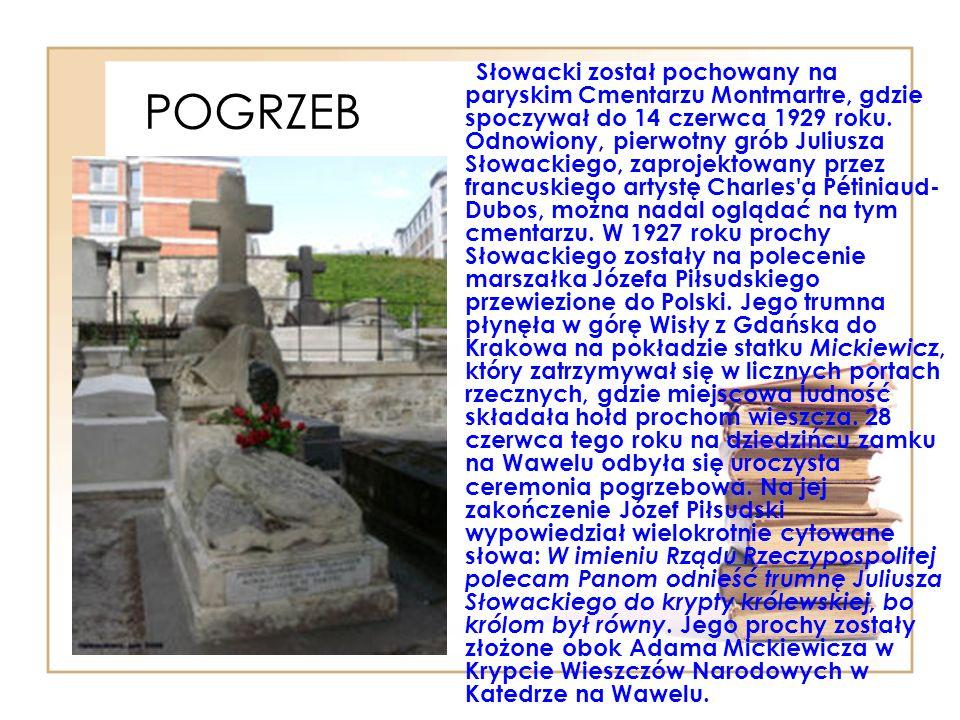 POGRZEB Słowacki został pochowany na paryskim Cmentarzu Montmartre, gdzie spoczywał do 14 czerwca 1929 roku.