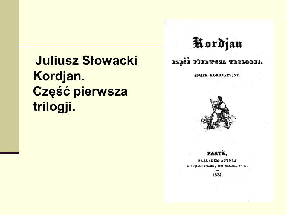 Juliusz Słowacki Kordjan. Część pierwsza trilogji.