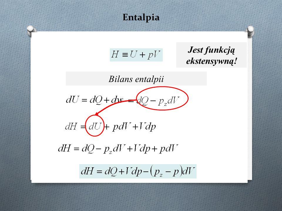 Entalpia Bilans entalpii Jest funkcją ekstensywną!