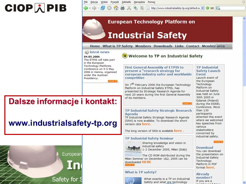 Technology Platform Safety for Sustainable European Industry Growth Dalsze informacje i kontakt: www.industrialsafety-tp.org