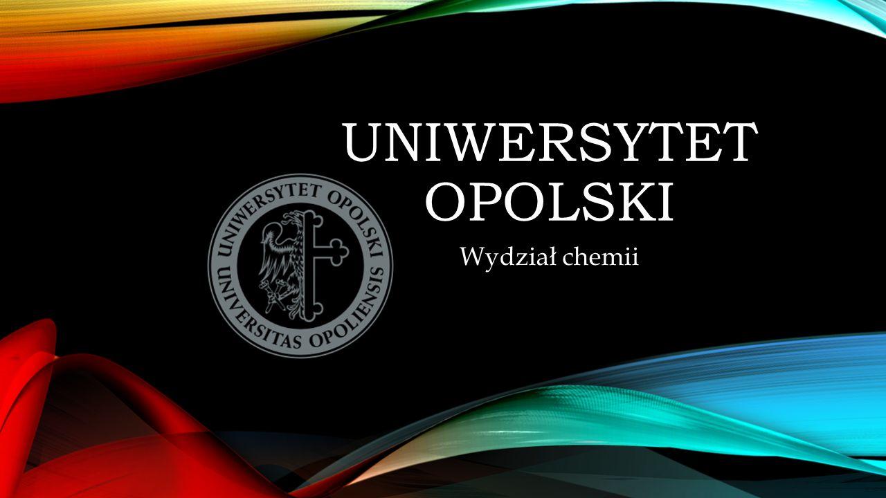 UNIWERSYTET OPOLSKI Wydział chemii