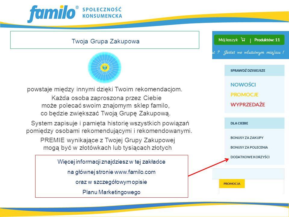 Twoja Grupa Zakupowa Więcej informacji znajdziesz w tej zakładce na głównej stronie www.familo.com oraz w szczegółowym opisie Planu Marketingowego powstaje między innymi dzięki Twoim rekomendacjom.