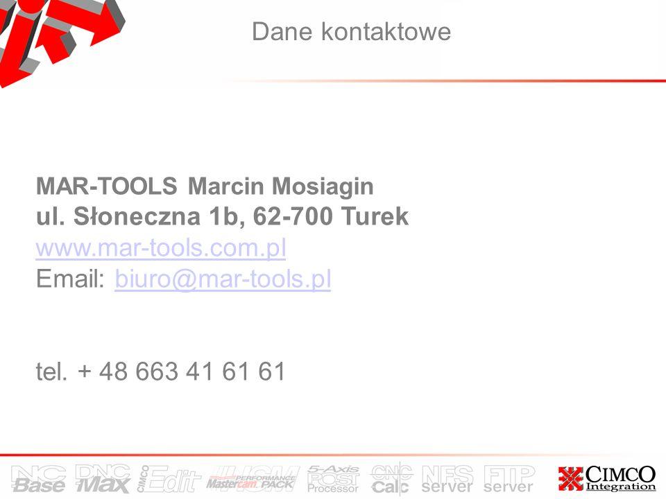 Dane kontaktowe MAR-TOOLS Marcin Mosiagin ul. Słoneczna 1b, 62-700 Turek www.mar-tools.com.pl Email: biuro@mar-tools.plbiuro@mar-tools.pl tel. + 48 66