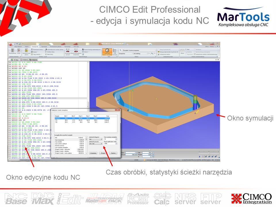 CIMCO Edit Professional - edycja i symulacja kodu NC Okno edycyjne kodu NC Czas obróbki, statystyki ścieżki narzędzia Okno symulacji