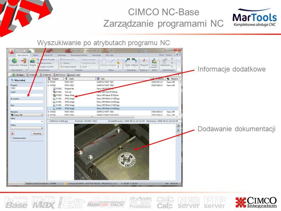 Wyszukiwanie po atrybutach programu NC Dodawanie dokumentacji Informacje dodatkowe CIMCO NC-Base Zarządzanie programami NC