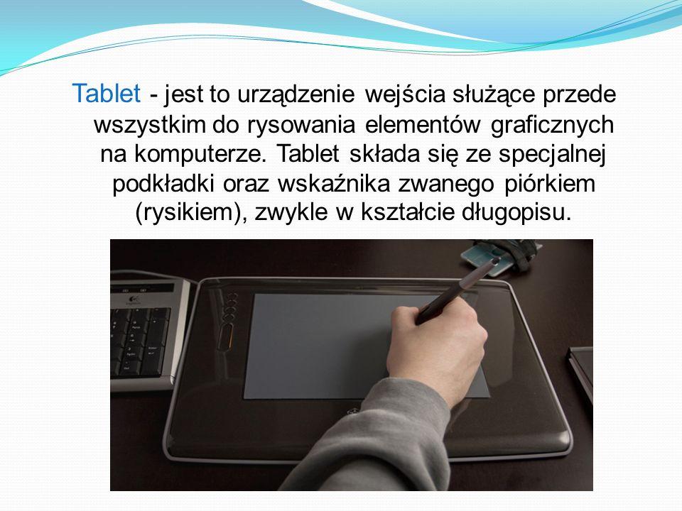 Tablet - jest to urządzenie wejścia służące przede wszystkim do rysowania elementów graficznych na komputerze.