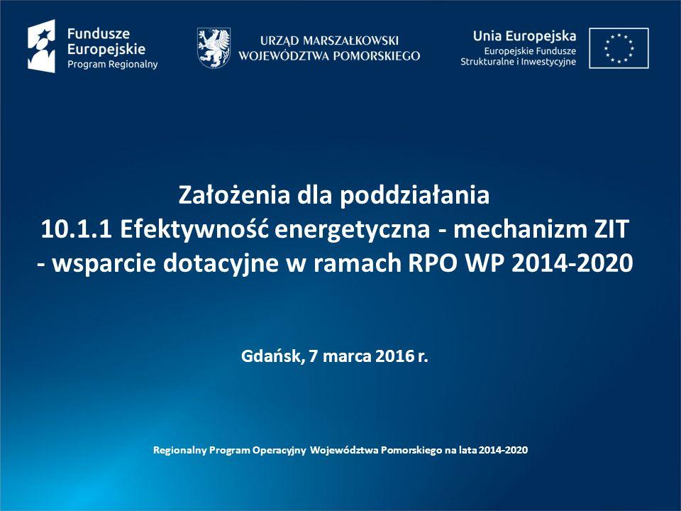 Podziałanie 10.1.1 Efektywność Energetyczna - mechanizm ZIT - wsparcie dotacyjne Cel szczegółowy poddziałania: Poprawiona efektywność energetyczna budynków użyteczności publicznej Zakres projektu: W ramach kompleksowych projektów przewiduje się głęboką modernizację energetyczną budynków z uwzględnieniem potrzeby monitorowania i zarządzania energią wraz z możliwością wykorzystania instalacji OZE, wymiany źródeł ciepła (w tym indywidualnych) i zastosowania indywidualnego pomiaru zużycia ciepła.