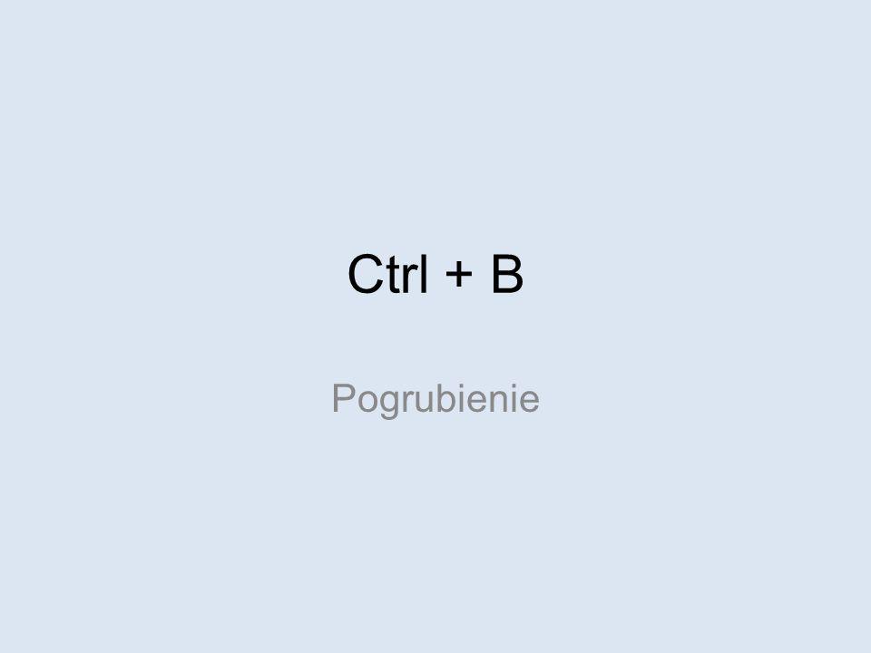 Ctrl + C Ctrl + Insert Kopiuj