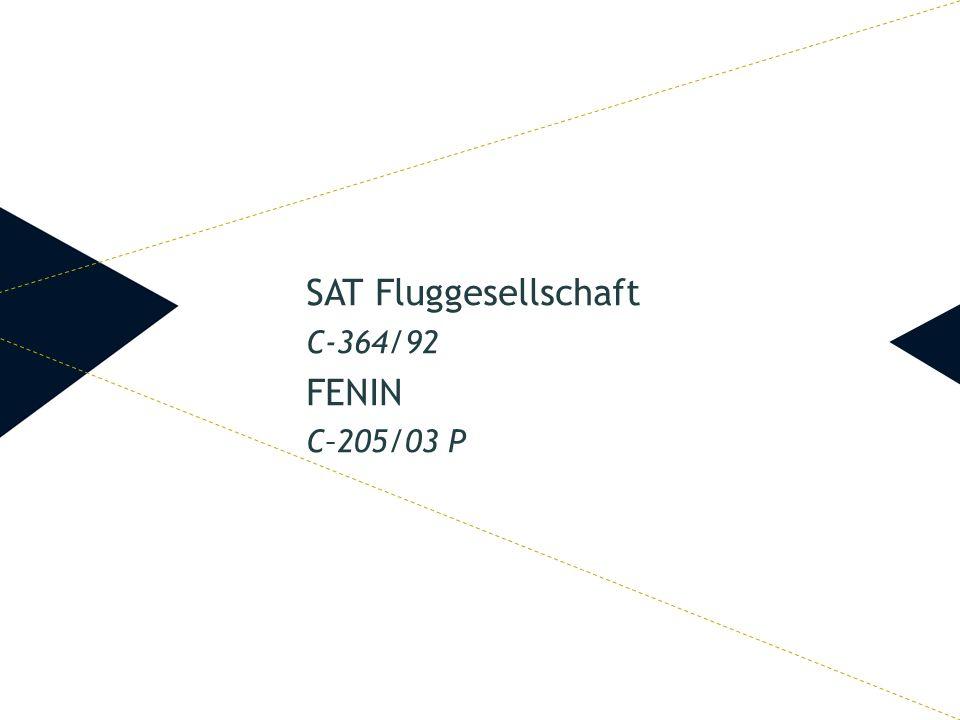 SAT Fluggesellschaft C ‑ 364/92 FENIN C–205/03 P
