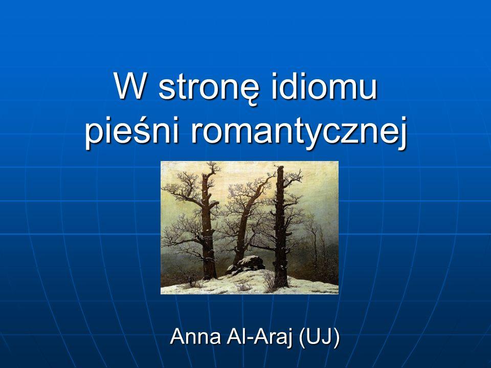 W stronę idiomu pieśni romantycznej Anna Al-Araj (UJ)