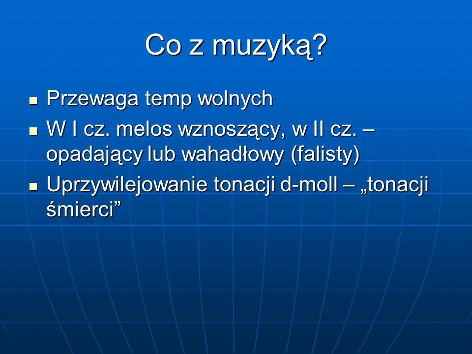 Co z muzyką. Przewaga temp wolnych Przewaga temp wolnych W I cz.