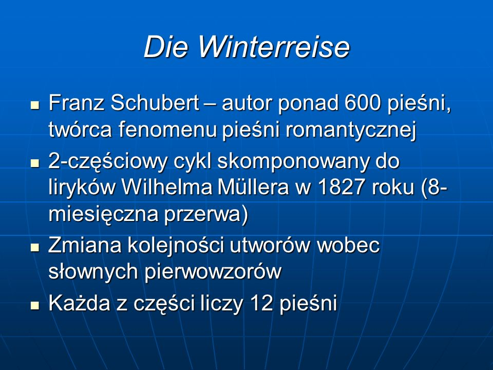 Die Winterreise Franz Schubert – autor ponad 600 pieśni, twórca fenomenu pieśni romantycznej Franz Schubert – autor ponad 600 pieśni, twórca fenomenu