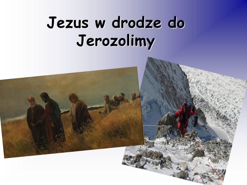 Jezus w drodze do Jerozolimy