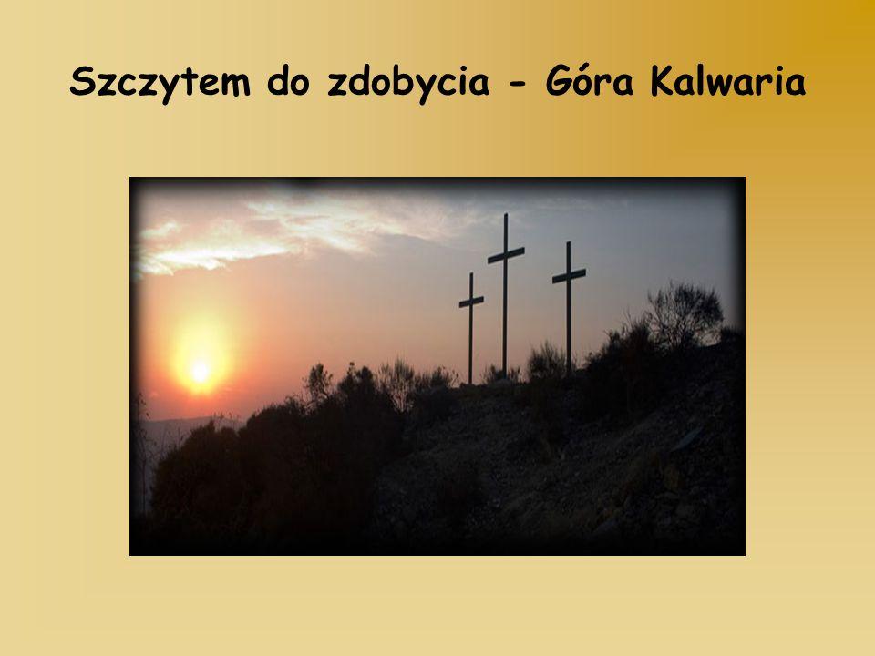 Szczytem do zdobycia - Góra Kalwaria