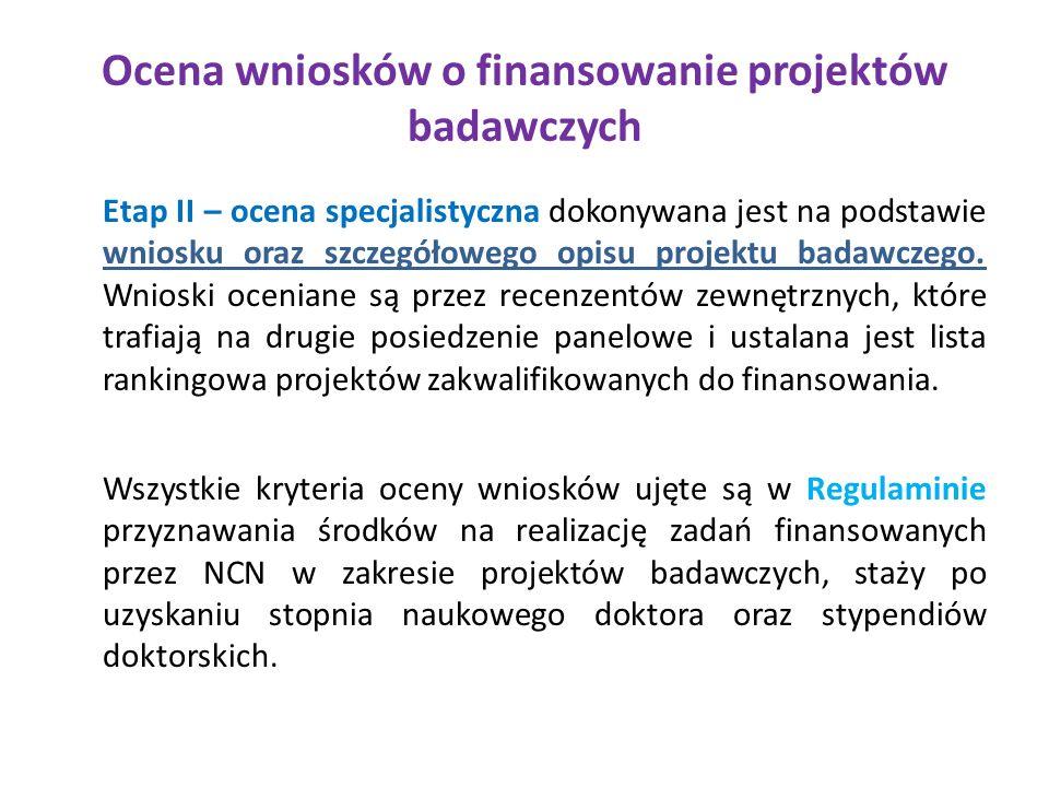 Ocena wniosków o finansowanie projektów badawczych Etap II – ocena specjalistyczna dokonywana jest na podstawie wniosku oraz szczegółowego opisu projektu badawczego.