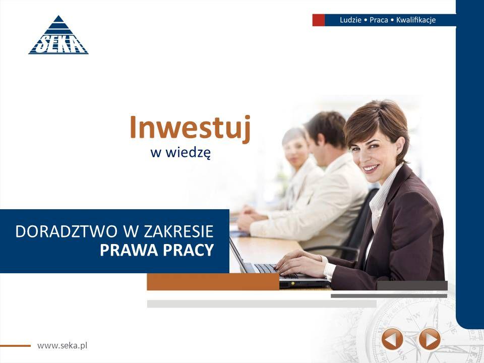www.seka.pl DORADZTWO W ZAKRESIE PRAWA PRACY Inwestuj w wiedzę