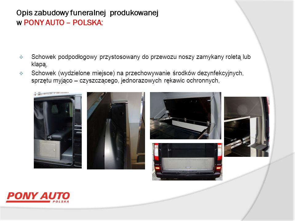 Opis zabudowy funeralnej produkowanej w PONY AUTO – POLSKA:  Przedział na trumny hermetycznie odizolowany od kabiny pasażerskiej i wykonany z materiałów łatwo zmywalnych.