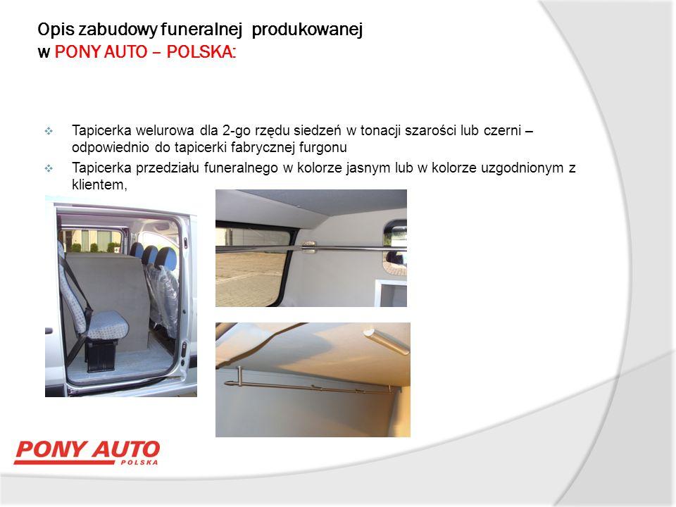 Opis zabudowy funeralnej produkowanej w PONY AUTO – POLSKA:  Oświetlenie wewnętrzne przedziału trumny – dowolna ilość punktów świetlnych.