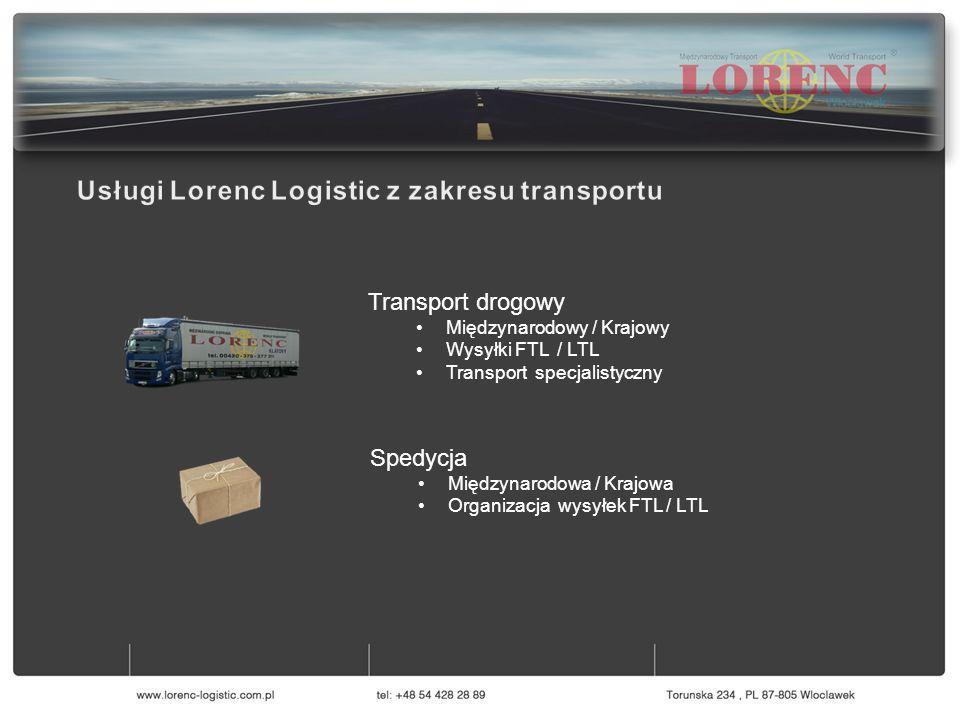 Serwis Pojazdów Ciężarowych Logistyka i Magazynowanie Transport Spedycja Transport drogowy Międzynarodowy / Krajowy Wysyłki FTL / LTL Transport specjalistyczny Spedycja Międzynarodowa / Krajowa Organizacja wysyłek FTL / LTL