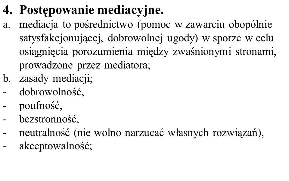 4.Postępowanie mediacyjne.