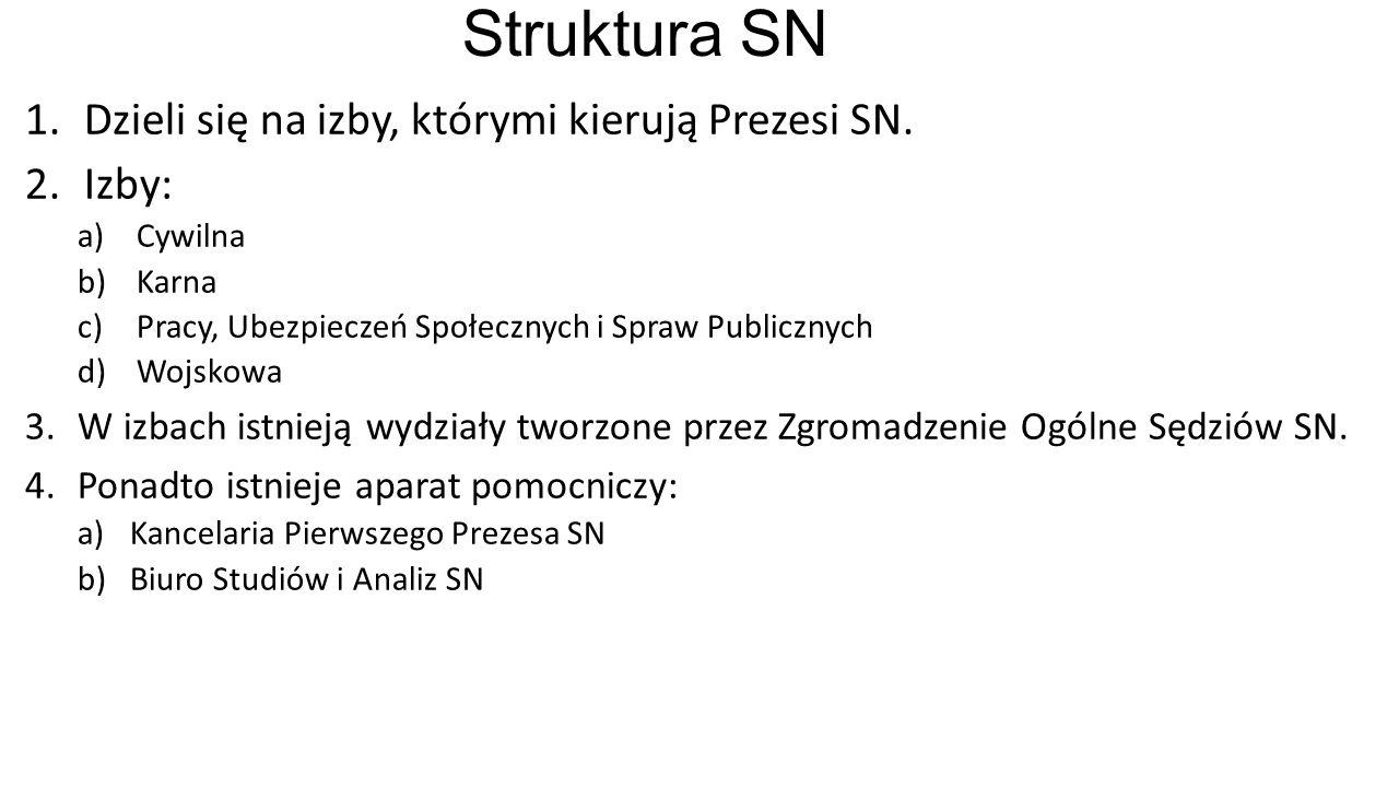 Struktura SN 1.Dzieli się na izby, którymi kierują Prezesi SN.