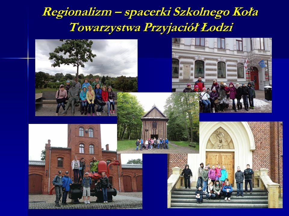 Regionalizm – spacerki Szkolnego Koła Towarzystwa Przyjaciół Łodzi