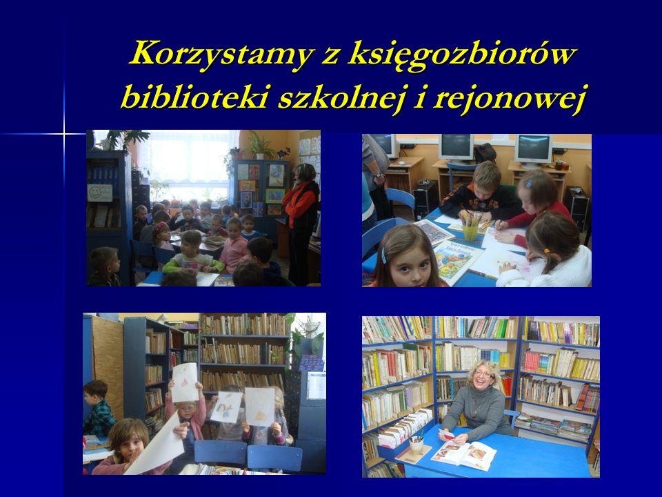 Korzystamy z księgozbiorów biblioteki szkolnej i rejonowej